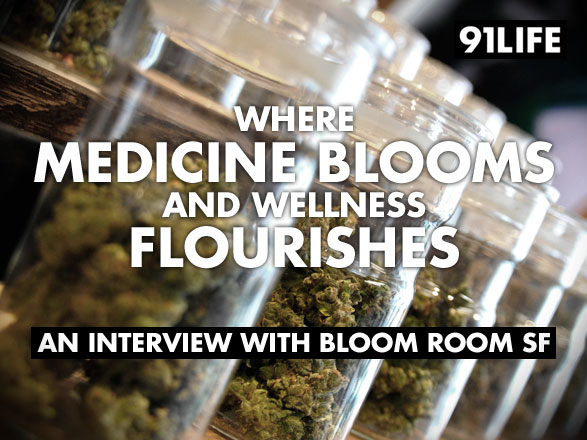 Where Medicine Blooms and Wellness Flourishes - Interview with Marijuana Dispensary Bloom Room SF